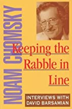 Keeping the Rabble in Line: Interviews with…