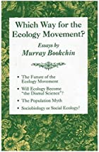 Which Way for the Ecology Movement?: Essays…