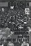 Bookchin, Murray: Anarchism, Marxism and the Future of the Left: Interviews and Essays, 1993-1998