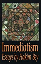 Immediatism by Hakim Bey
