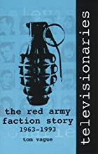 Televisionaries: The Red Army Faction Story,&hellip;