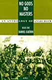 Guerin, Daniel: No Gods No Masters
