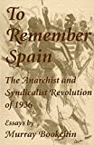 Bookchin, Murray: To Remember Spain: The Anarchist and Syndicalist Revolution of 1936