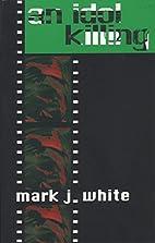 An Idol Killing by Mark White