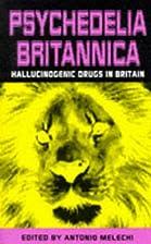 Psychedelia Britannica by Antonio Melechi
