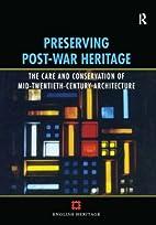 Preserving Post War Heritage by Susan…
