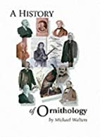 A concise history of ornithology : the lives…
