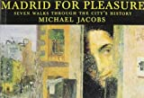 Jacobs, Michael: Madrid for Pleasure
