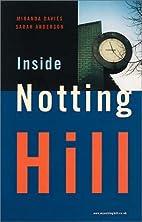 Inside Notting Hill by Miranda Davies