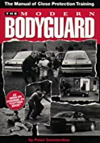 The Modern Bodyguard: The Manual of Close…