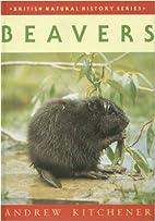 Beavers (British Natural History Series) by…