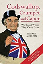 Codswallop, Crumpet and Caper: Words and…
