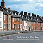 Bridport and West Bay: The Buildings of the…