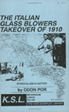 The Italian Glass Blowers Takeover of 1910…