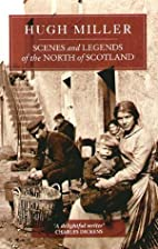 Scenes and Legends of the North of Scotland…