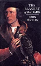 The Blanket Of The Dark by John Buchan