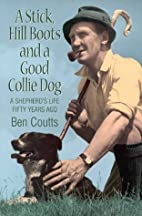 Stick, Hill Boots and a Good Collie Dog by…