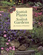 Scottish Plants for Scottish Gardens by Jill…
