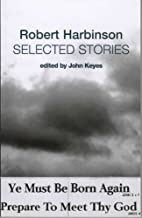 Selected Stories by Robert Harbinson