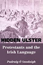 Hidden Ulster: Protestants and the Irish…