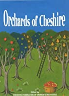 Orchards of Cheshire (Cheshire W I) by Jan…