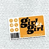 Rashid, Norrina: Girl 2 Girl: The Lives and Loves of Young Lesbian and Bisexual Women