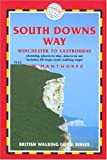 Manthorpe, Jim: South Downs Way: Winchester to Eastbourne Planning, Places to Stay, Places to Eat Includes 60 Large-Scale Walking Maps
