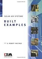 Solar air systems--built examples by Robert…