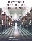 Baker, Nick: Daylight Design of Buildings: A Handbook for Architects and Engineers