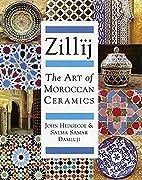 Zillij: The Art of Morroccan Ceramics by…