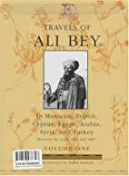 Travels of Ali Bey - Volume 1: Morocco…