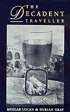 Decadent Traveller (Dedalus Concept Books)…