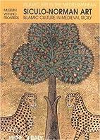 Siculo-Norman Art: Islamic Culture in…