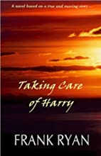 Taking Care of Harry by Frank Ryan