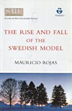 The Rise and Fall of the Swedish Model by…