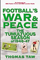 Football's War and Peace: The Tumultuous…