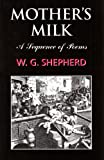Shepherd, W. G.: Mother's Milk: A Sequence of Poems
