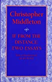 Middleton, Christopher: If from the Distance: Two Essays