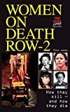 James, Mike: Women on Death Row: v. 2: How They Kill - and How They Die!