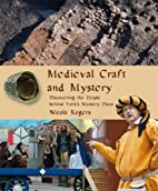 Medieval Craft and Mystery: Discovering the…
