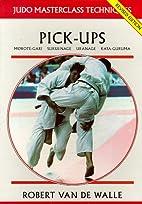 Pick-ups (Judo Masterclass Techniques) by…