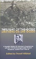 Twilight of the Gods: A Swedish Waffen-SS…