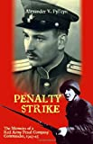Pylcyn, Alexander: Penalty Strike: The Memoirs of a Red Army Penal Company Commander 1943-45