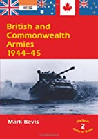 British and Commonwealth Armies 1944-45 by…