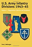 Bellanger, Yves J.: Us Army Infantry Divisions 1943-1945: Organisation, Doctrine, Equipment