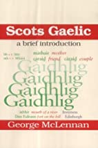Scots Gaelic: A Brief Introduction by George…