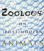 Zoology : on (post) modern animals by Bart…