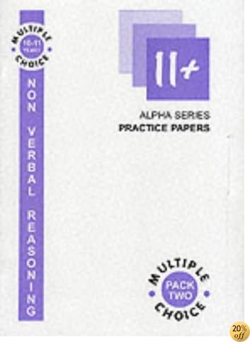 11+ Non Verbal Reasoning: Multiple Choice, 10-11 Years Pack 2 (Alpha)