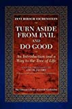 Jacobs, Louis: Turn Aside from Evil and Do Good: An Introduction and a Way to the Tree of Life