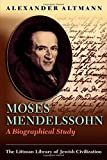 Altmann, Alexander: Moses Mendelssohn: A Biographical Study